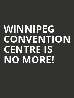 Winnipeg Convention Centre is no more